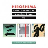 HIROSHIMA - Third Generation / Another Place / Go