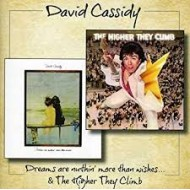CASSIDY, DAVID - Dreams Are Nuthin' More Than Wishes... / The Higher They Climb