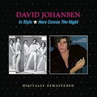 JOHANSEN, DAVID - In Style / Here Comes The Night