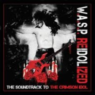 W.A.S.P - Reidolized - The Soundtrack To the Crimson Idol