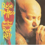 ROSE TATTOO - Nice Boys Don't Play Rock 'N' Roll