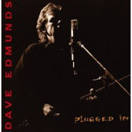 EDMUNDS, DAVE - Plugged In (Digipak)