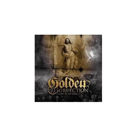 GOLDEN RESURRECTION - Glory To My King