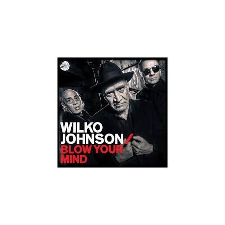 JOHNSON, WILKO - Blow Your Mind (Digipak)