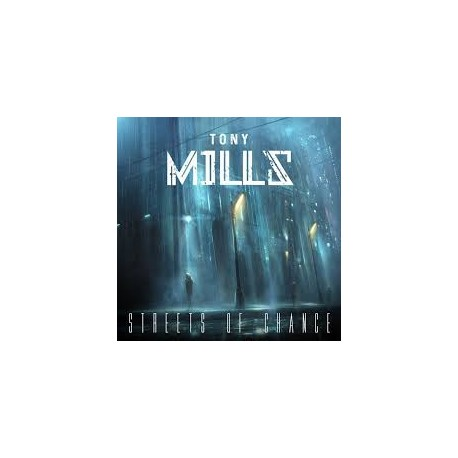 MILLS, TONY - Streets Of Chance (Digipak)