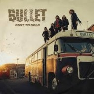 BULLET - Dust To Gold (Digipak)