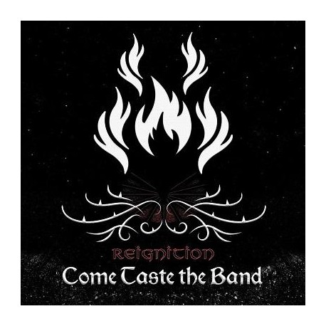 COME TASTE THE BAND - Reignition