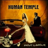 HUMAN TEMPLE - Halfway To Heartache