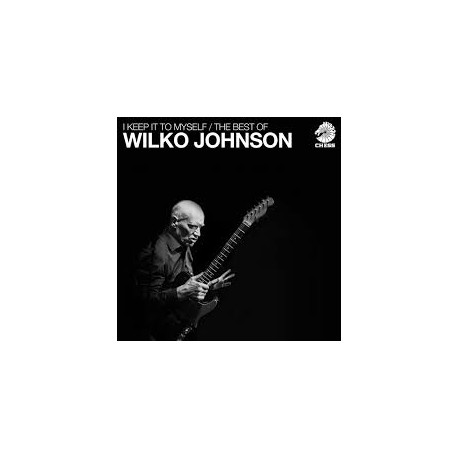 JOHNSON, WILKO - I Keep It To Myself - The Best Of...