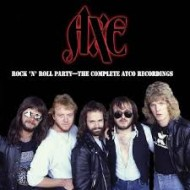 AXE - Rock 'N' Roll Party - The Complete Atco Recordings