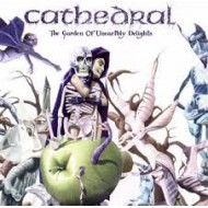CATHEDRAL - The Garden Of Unearthly Delights (Digipak)