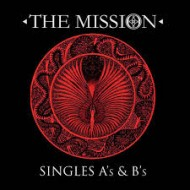 MISSION, THE - Singles A's & B's