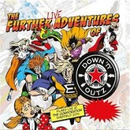 DOWN 'N' OUTZ - The Further Adventures Of...