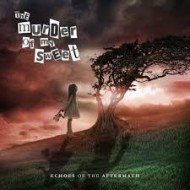 MURDER OF MY SWEET, THE - Echoes Of the Aftermath