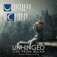 UNRULY CHILD - Unhinged - Live From Milan