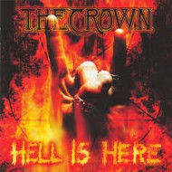 CROWN, THE - Hell Is Here