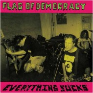 FLAG OF DEMOCRACY (F.O.D.) - Hate Rock / Everything Sucks