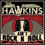 HAWKINS, THE - Ain't Rock N Roll