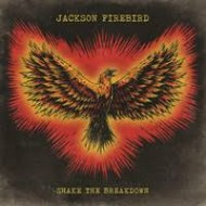 JACKSON FIREBIRD - Shake The Breakdown