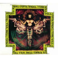 FIFTH ANGEL - Time Will Tell (Digipak)