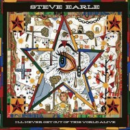 EARLE, STEVE - I'll Never Get Ou Of This World Alive (Digipak)