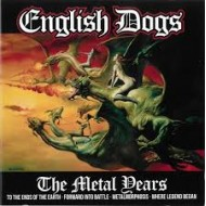 ENGLISH DOGS - The Metal Years