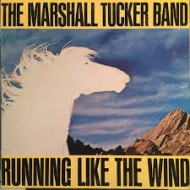 MARSHALL TUCKER BAND, THE - Running Like The Wind