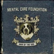 MENTAL CARE FOUNDATION - Hait Of The Dog