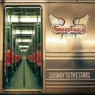 SPREAD EAGLE - Subway To The Stars