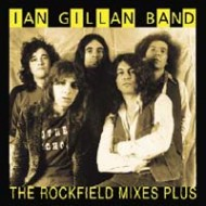 GILLAN BAND, IAN - The Rockfield Mixes... Plus