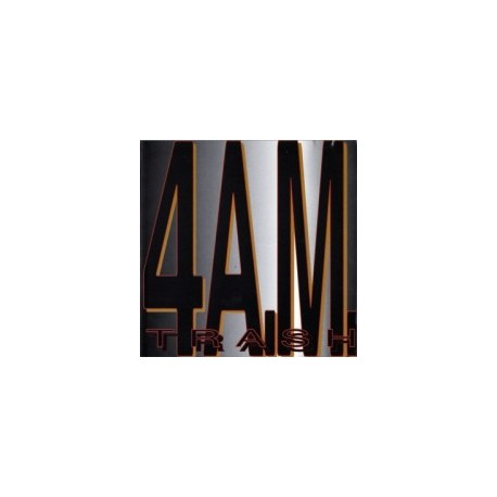 4AM - Trash