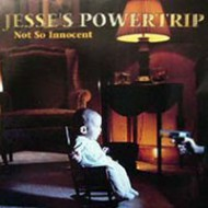 JESSE´S POWERTRIP - Not So Innocent