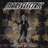 MARS ELECTRIC - Fame Among The Vulgar