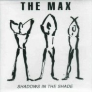 MAX, THE - Shadows In The Shade