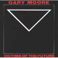 MOORE, GARY - Victims Of The Future