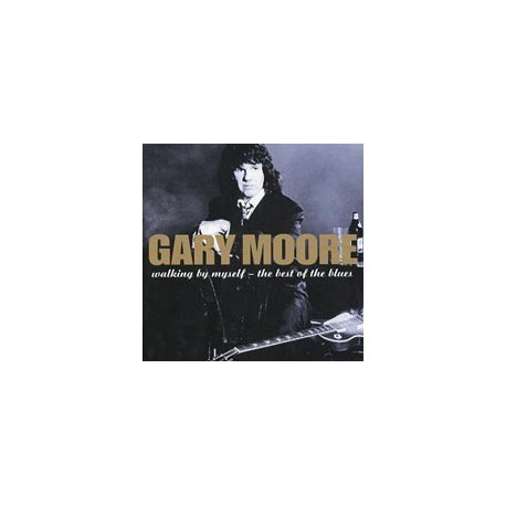 MOORE, GARY - Walking By Myself - The Best Of The Blues