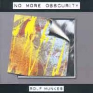 MUNKES, ROLF - No More Obscurity