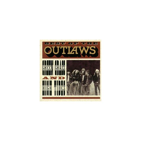 OUTLAWS, THE - Green Grass And High Tides - Best Of..