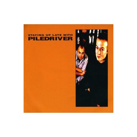 PILEDRIVER - Staying Up Late With Piledriver