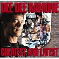 RAMONE, DEE DEE - Greatest & Latest