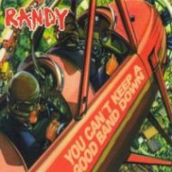 RANDY - You Can´t Keep A Good Band Down