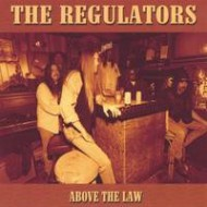 REGULATORS, THE - Above The Law