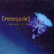RENEGADE - Ravages Of Time