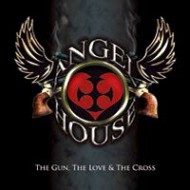 ANGEL HOUSE - The Gun, The Love and The Cross