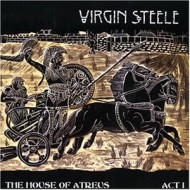 VIRGIN STEELE - The House Of Atreus...Act I