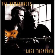 REMBRANDTS, THE - Lost Together