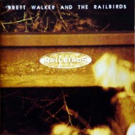 WALKER, BRETT - Brett Walker & The Railbirds