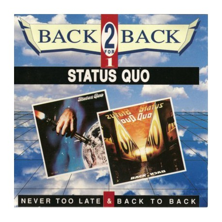STATUS QUO - Never Too Late -81 / Back To Back -83