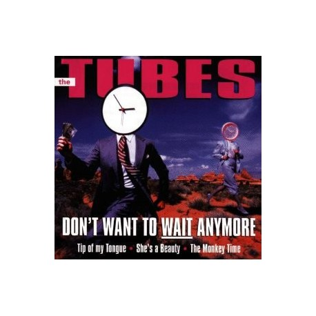 TUBES, THE - Don't Want To Wait Anymore