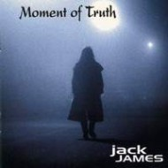 JAMES, JACK - Momenth of truth